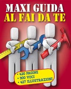 Maxi Guida al Fai da Te (eBook)
