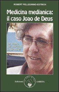 Medicina Medianica: il caso Joao de Deus