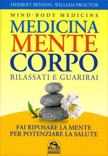 Medicina Mente Corpo - Rilassati e Guarirai