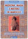 Medicina, Magia e Mistero in Marocco