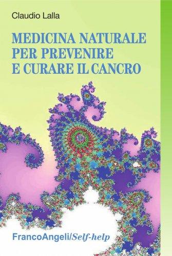 Medicina Naturale per Prevenire e Curare il Cancro (eBook)