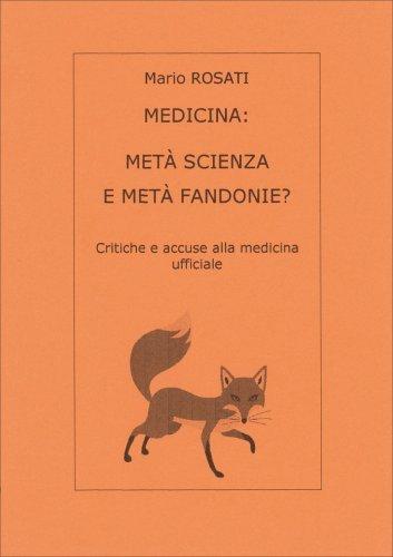 Medicina: Metà Scienza e Metà Fandonie?