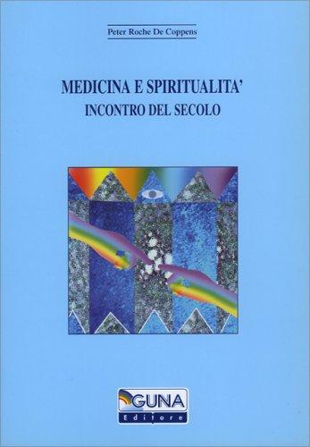 Medicina e Spiritualità - Incontro del Secolo