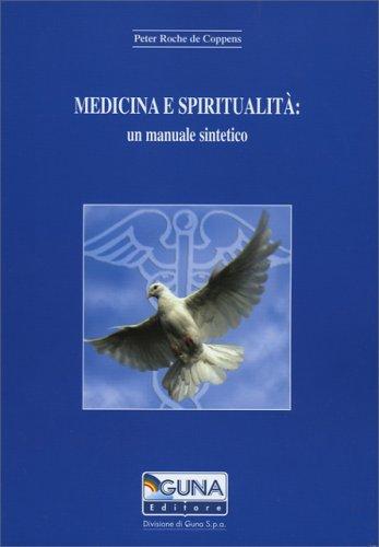 Medicina e Spiritualità - Un Manuale Sintetico