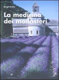 La Medicina dei Monasteri