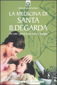 La Medicina di Santa Ildegarda