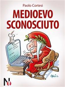 Medioevo Sconosciuto (eBook)