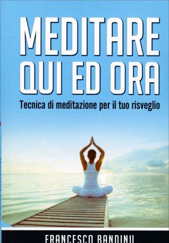 Meditare Qui ed Ora
