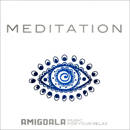 Meditation - Amigdala Music for Your Relax