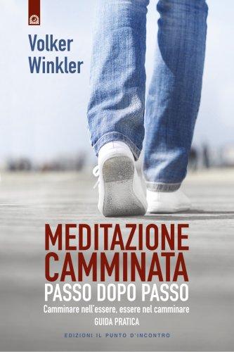 Meditazione Camminata - Passo dopo Passo (eBook)