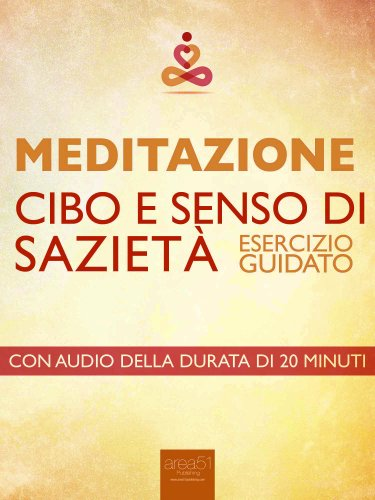 Meditazione: Cibo e Senso di Sazietà (eBook)
