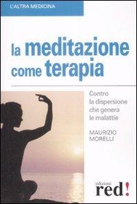 La Meditazione come Terapia