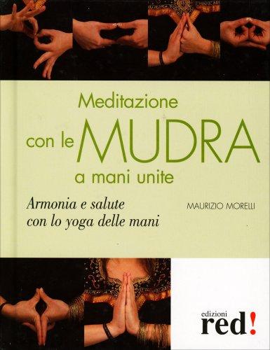 Meditazioni con le Mudra a Mani Unite