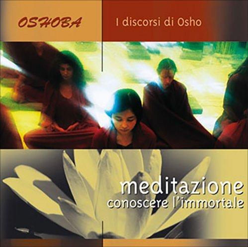 Meditazione: conoscere l'immortale (CD audio)