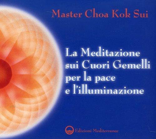 La Meditazione sui Cuori Gemelli per la Pace e l'Illuminazione
