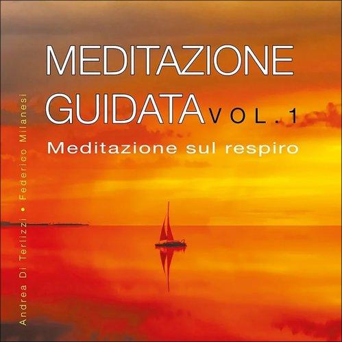 Meditazione Guidata - Vol.1 (CD Audio)