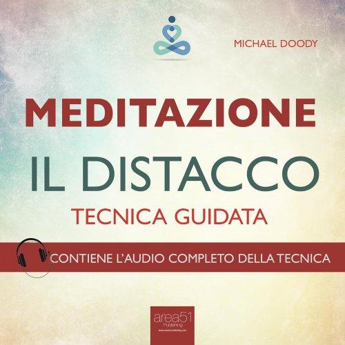 Meditazione - Il Distacco (Audiolibro Mp3)