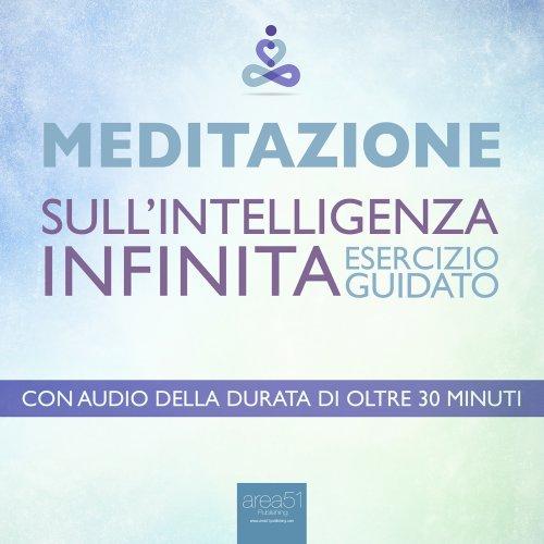 Meditazione - Meditazione sull'Intelligenza Infinita (AudioLibro Mp3)