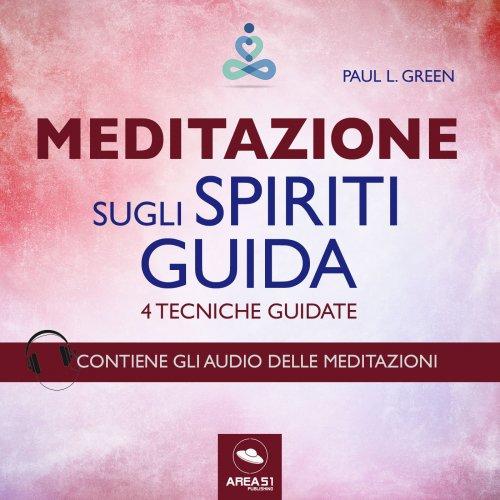 Meditazione sugli spiriti guida (Audiolibro Mp3)