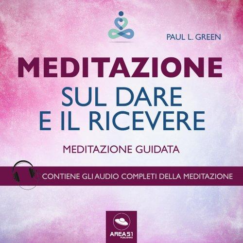 Meditazione sul Dare e il Ricevere (AudioLibro Mp3)