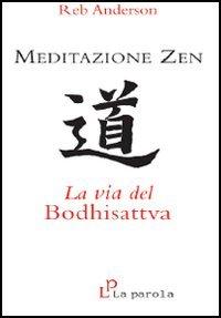 Meditazione Zen. La Via del Bodhisattva