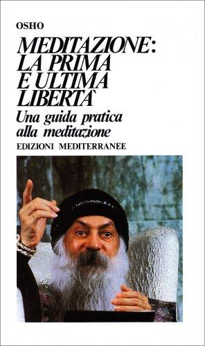 Meditazione: la prima e ultima libertà