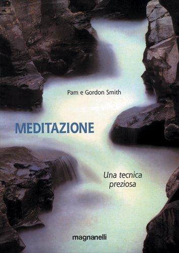 Meditazione: Una Tecnica Preziosa