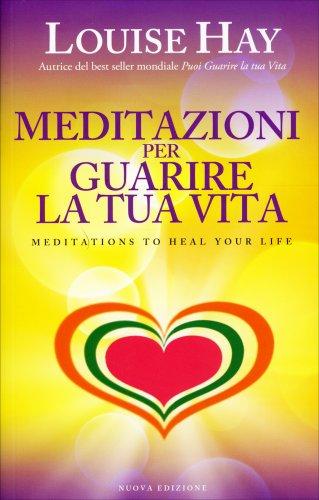 Meditazioni per Guarire la Tua Vita