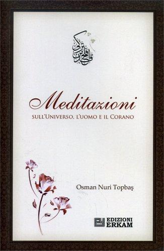 Meditazioni sull'Universo, l'Uomo e il Corano