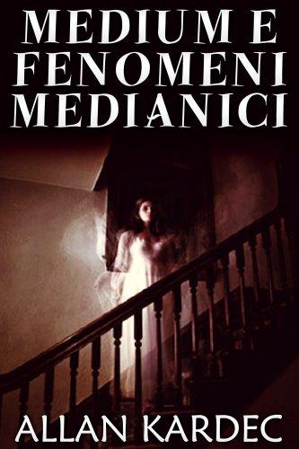 Medium e Fenomeni Medianici (eBook)