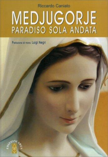 Medjugorje - Paradiso Sola Andata