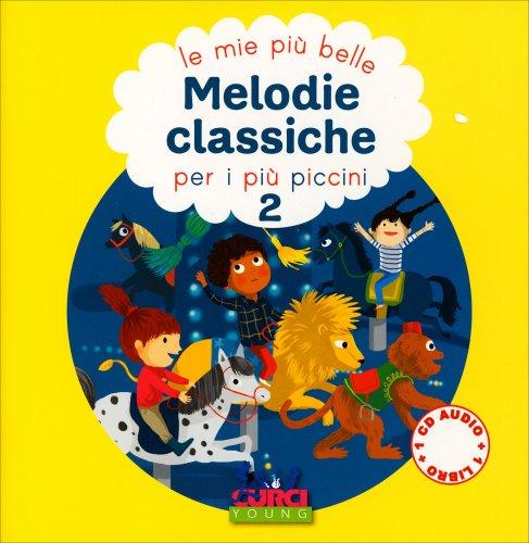 Le Più Belle Melodie Classiche per i Più Piccini - Vol. 2