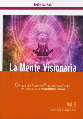 La Mente Visionaria - Leadership & Autostima - Volume 3