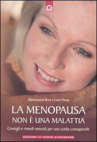 La Menopausa non è una malattia