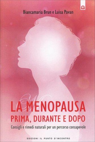 La Menopausa Prima, Durante e Dopo