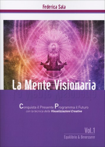 La Mente Visionaria - Equilibrio & Benessere - Volume 1