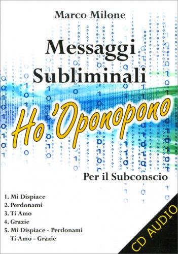 Messaggi Subliminali Ho'Oponopono (CD Audio)