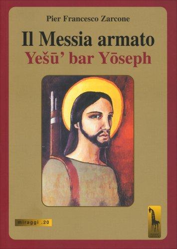Il Messia Armato - Yesu Bar Yoseph