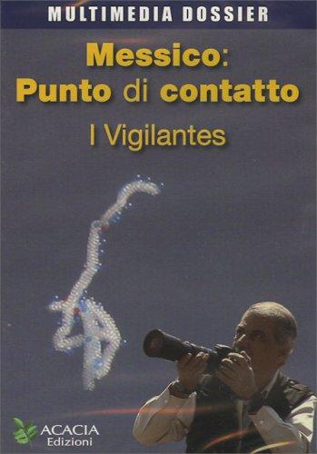 Messico: Punto di Contatto - I Vigilantes