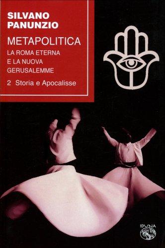 Metapolitica - Vol. 2. Storia e Apocalisse