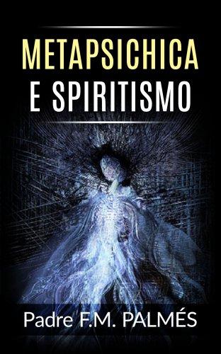 Metapsichica e Spiritismo (eBook)