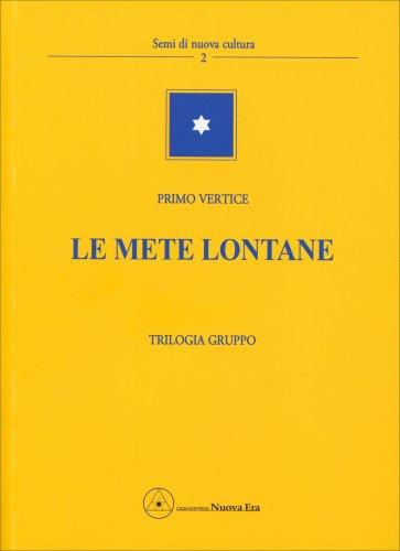 Le Mete Lontane - Trilogia Gruppo