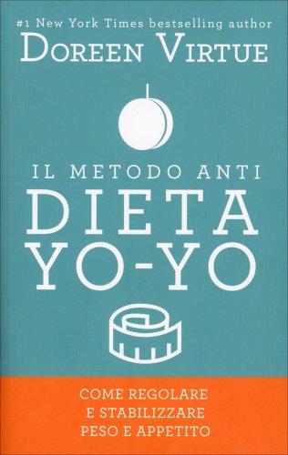 Il Metodo Anti Dieta Yo-Yo