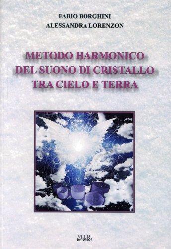 Metodo Harmonico del Suono di Cristallo tra Cielo e Terra