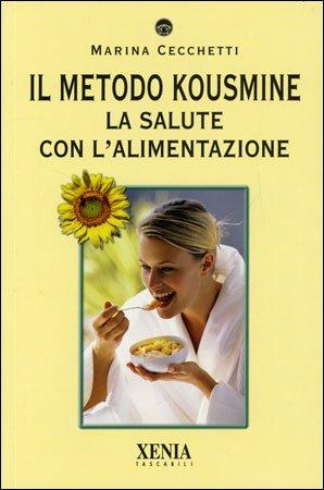 Il Metodo Kousmine - La Salute con l'Alimentazione