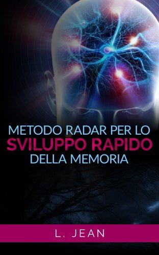 Metodo Radar per lo Sviluppo Rapido della Memoria (eBook)