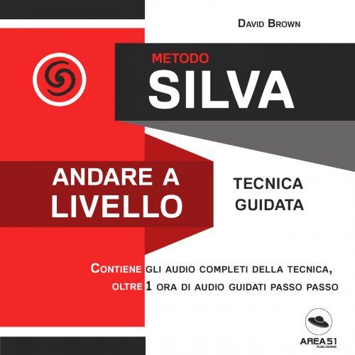 Metodo Silva - Andare a Livello (AudioLibro Mp3)