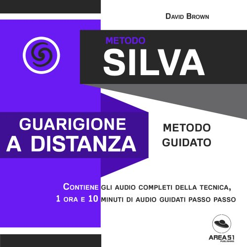 Metodo Silva - Guarigione a Distanza (Audiolibro Mp3)