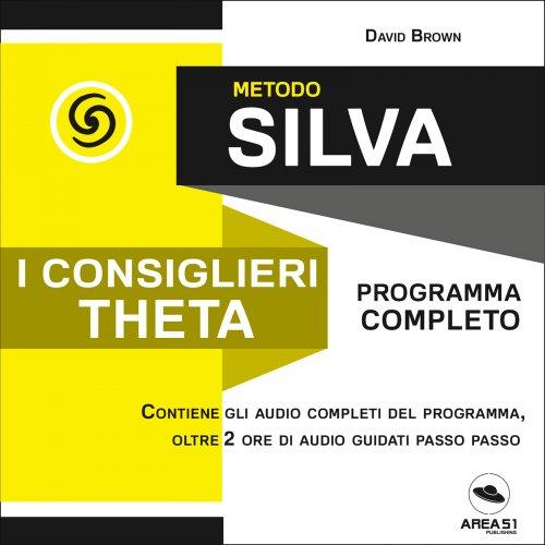 Metodo Silva - I Consiglieri Theta (Audiolibro Mp3)
