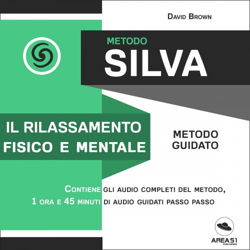 Metodo Silva - Il Rilassamento Fisico e Mentale (Audiolibro Mp3)